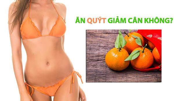 ăn quýt giảm cân, ăn quýt có giảm cân không, ăn quýt có giảm cân, ăn quýt có giảm béo không, ăn quýt có giúp giảm cân không